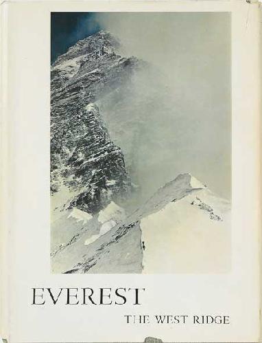 """Книга Тома Хорнбейна """"Everest: The West Ridge"""" опубликованная в 1965 году, остается """"каноническим"""" взглядом на историю покорения Западного гребня"""