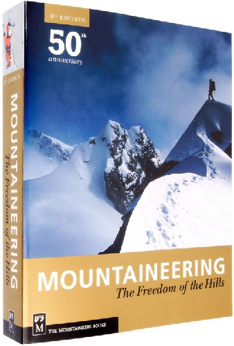 Mountaineering: The Freedom of the Hills; 8th Ed.; Eng, R. C., Pelt, J. V., Eds.; The Mountaineers: Seattle, 2010, 592 pp.