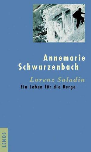 «Lorenz Saladin: Ein Leben für die Berge»