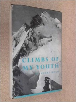 """CLIMBS OF MY YOUTH"" - книга Андре Роша (André Roch)"