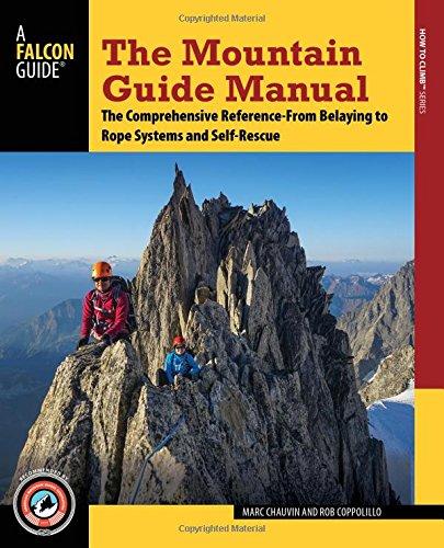 THE MOUNTAIN GUIDE MANUAL. Marc Chauvin and Rob Coppolillo