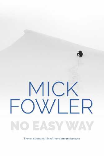 "Новая книга Мика Фаулера (Mick Fowler) ""No Easy Way"""
