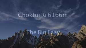 Видео о восхождении по новому маршруту на вершину пакистанской горы Чоктой Ри (Choktoi Ri)
