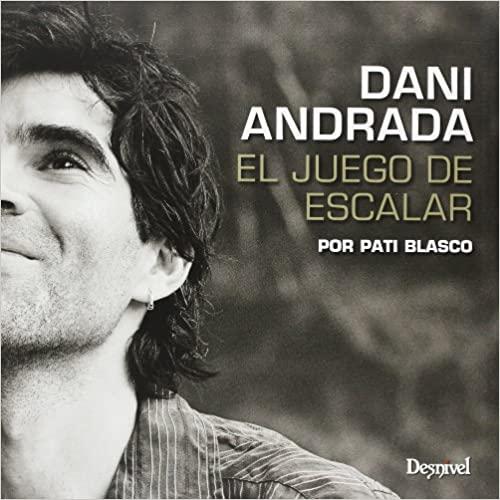 Dani Andrada: el juego de escalar