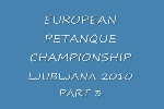 European petanque championship for women - LJUBLJANA 2010