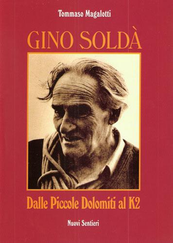GINO SOLDA . DALLE PICCOLE DOLOMITI AL K2