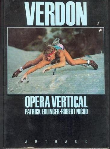 """Книга """"Вертикальная опера""""/Opera Vertical - библия ущелья Вердон. На обложке - Патрик Эдлинже"""